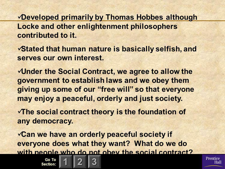 123 Developed primarily by Thomas Hobbes although Locke and other enlightenment philosophers contributed to it.