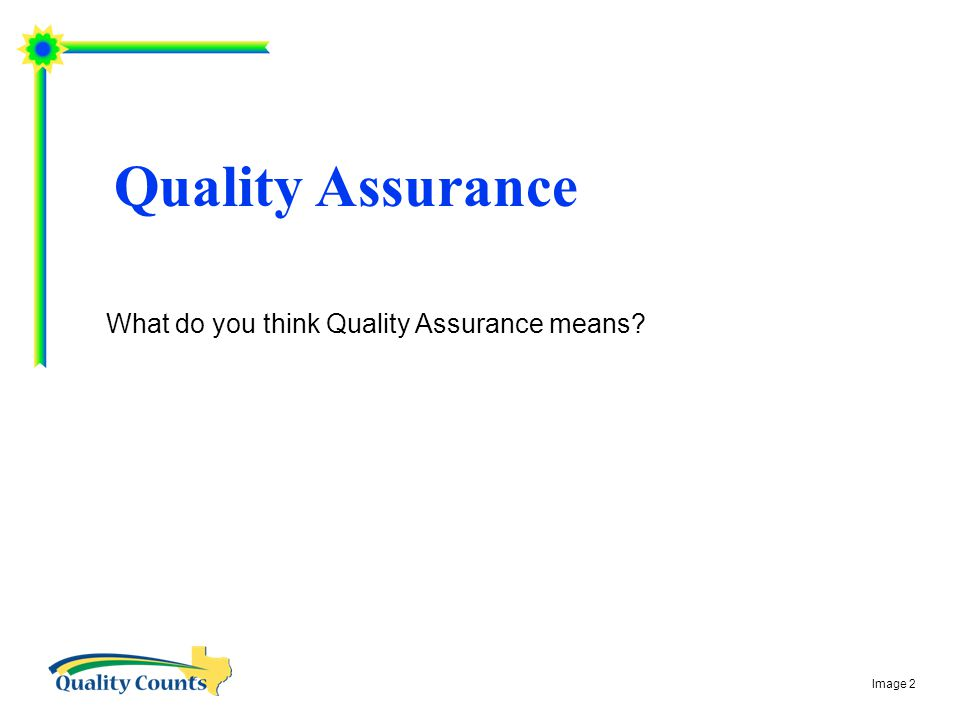What do you think Quality Assurance means? Quality Assurance Image 2