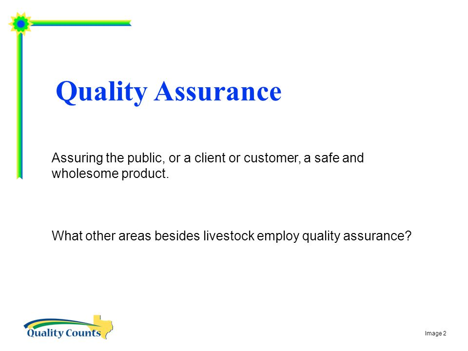 Assuring the public, or a client or customer, a safe and wholesome product.