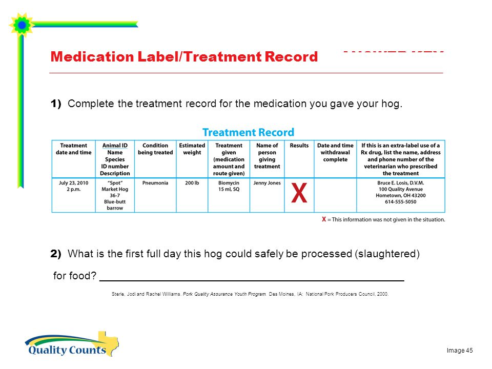 Medication Label/Treatment Record — ANSWER KEY 1) Complete the treatment record for the medication you gave your hog.
