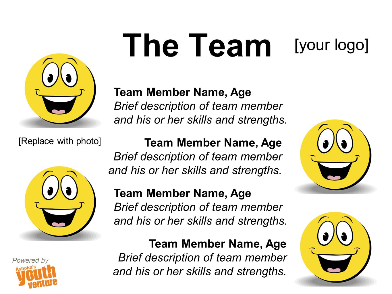 Team Member Name, Age Brief description of team member and his or her skills and strengths.