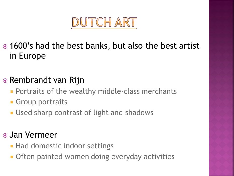  1600's had the best banks, but also the best artist in Europe  Rembrandt van Rijn  Portraits of the wealthy middle-class merchants  Group portrai