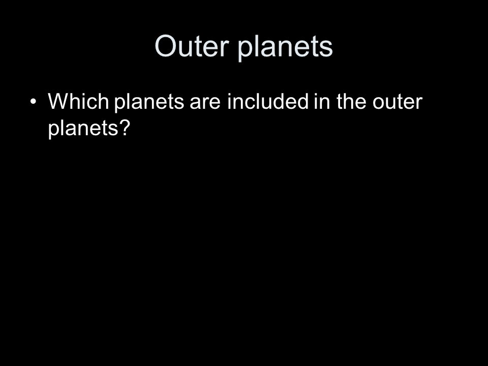 Outer planets Which planets are included in the outer planets?