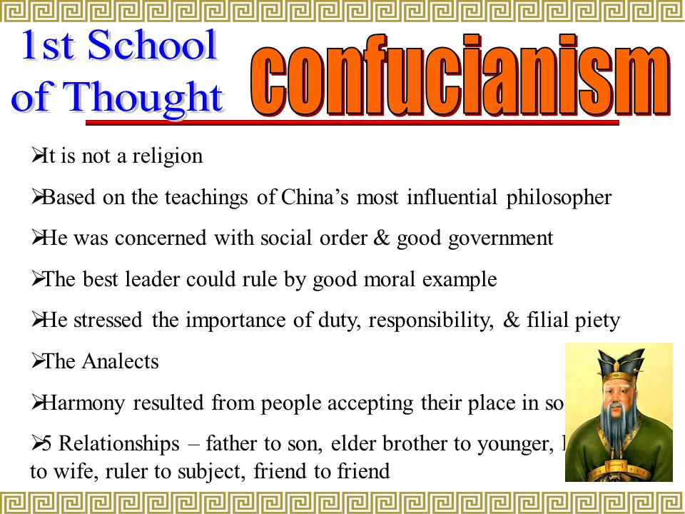  It is not a religion  Based on the teachings of China's most influential philosopher  He was concerned with social order & good government  The b