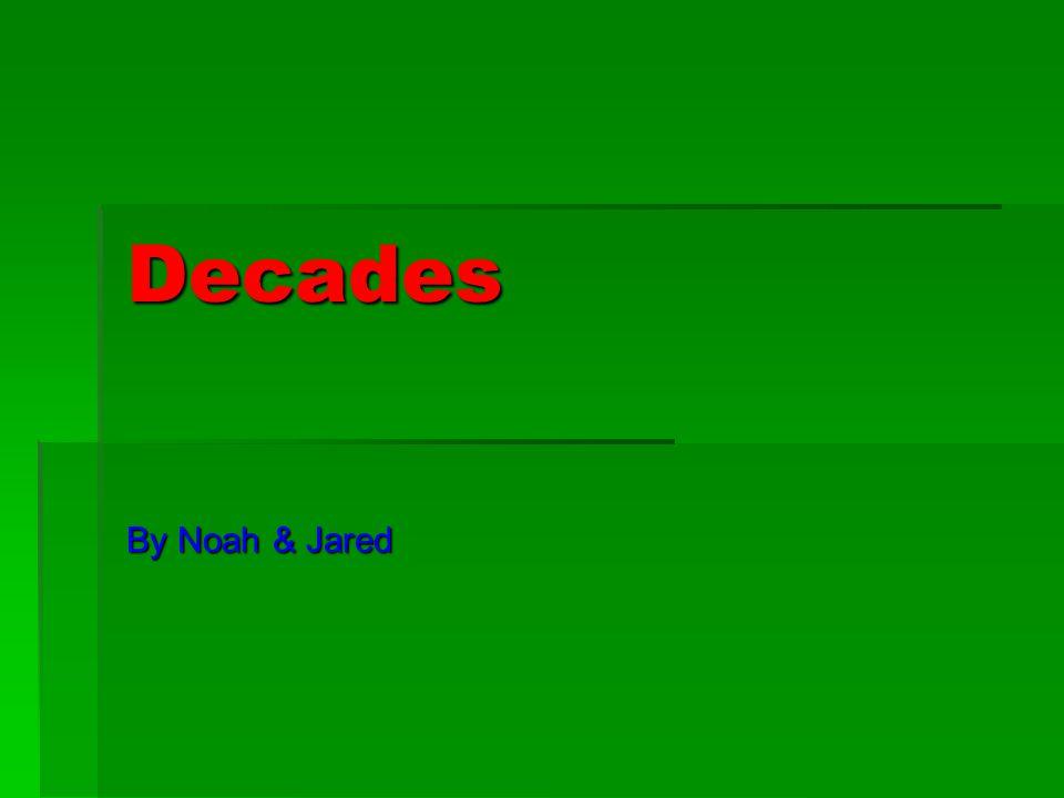 Decades By Noah & Jared