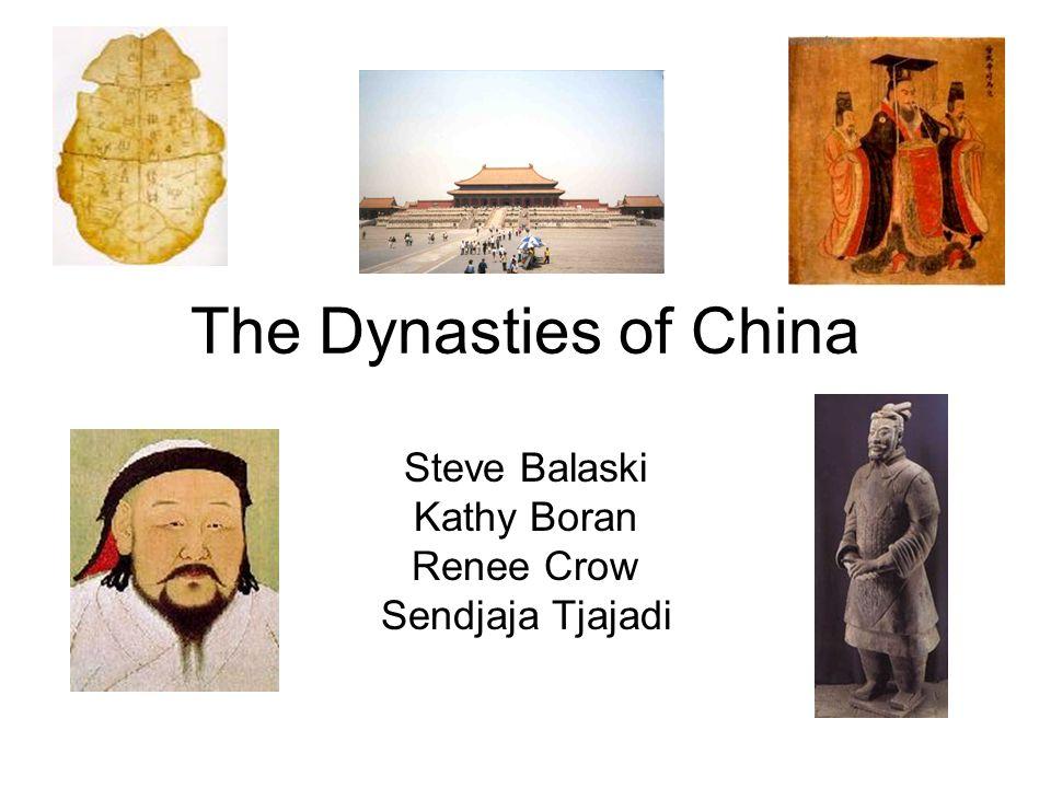 The Dynasties of China Steve Balaski Kathy Boran Renee Crow Sendjaja Tjajadi
