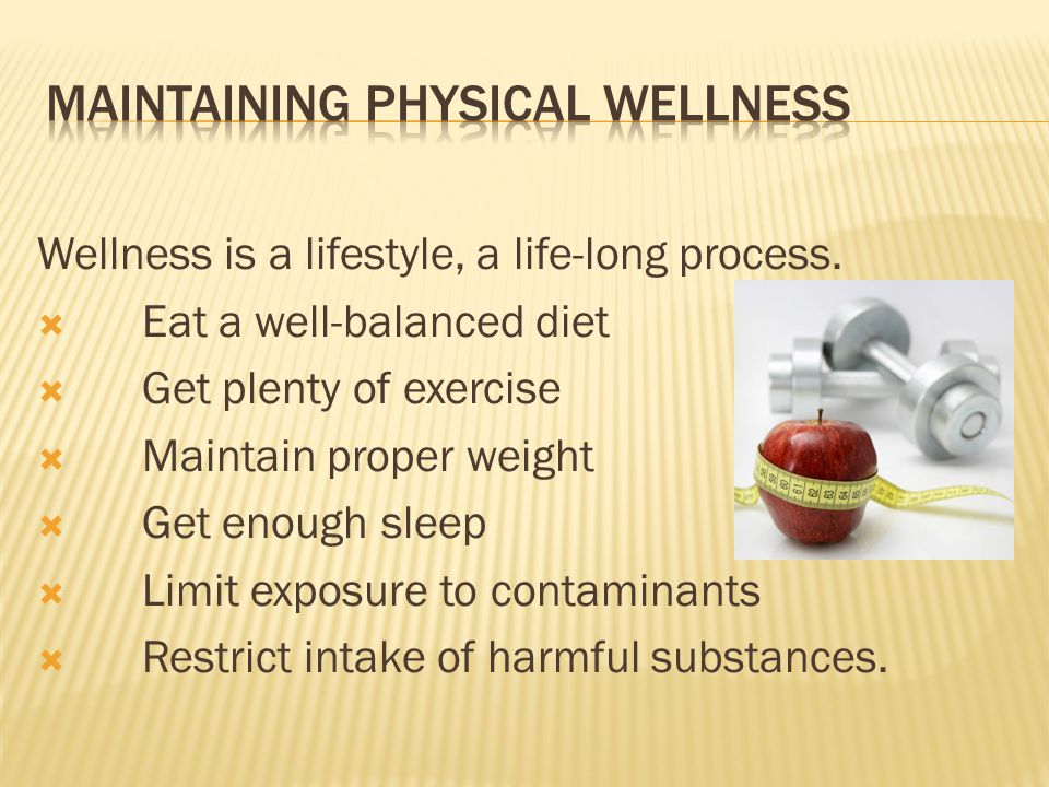 Wellness is a lifestyle, a life-long process.