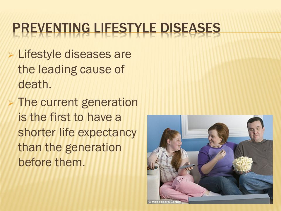  Lifestyle diseases are the leading cause of death.