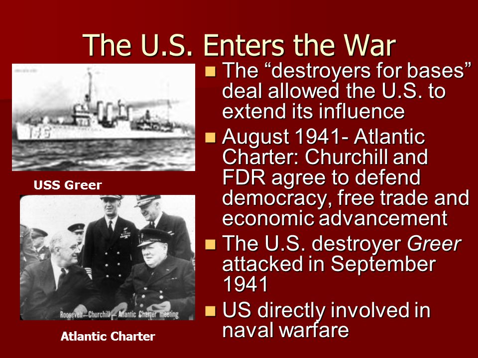 """""""Destroyers for Bases"""": called for 50 American destroyers to be exchanged for the use of 8 British naval bases along the North Atlantic coast """"Destroy"""
