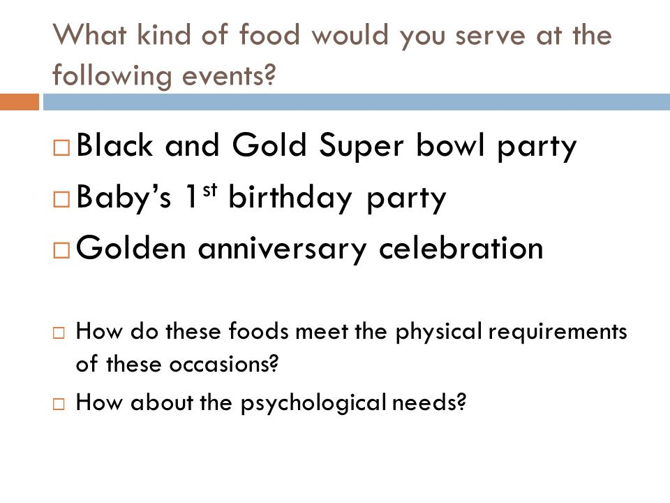 What kind of food would you serve at the following events.