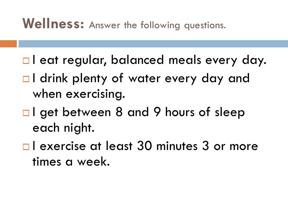 Wellness: Answer the following questions.