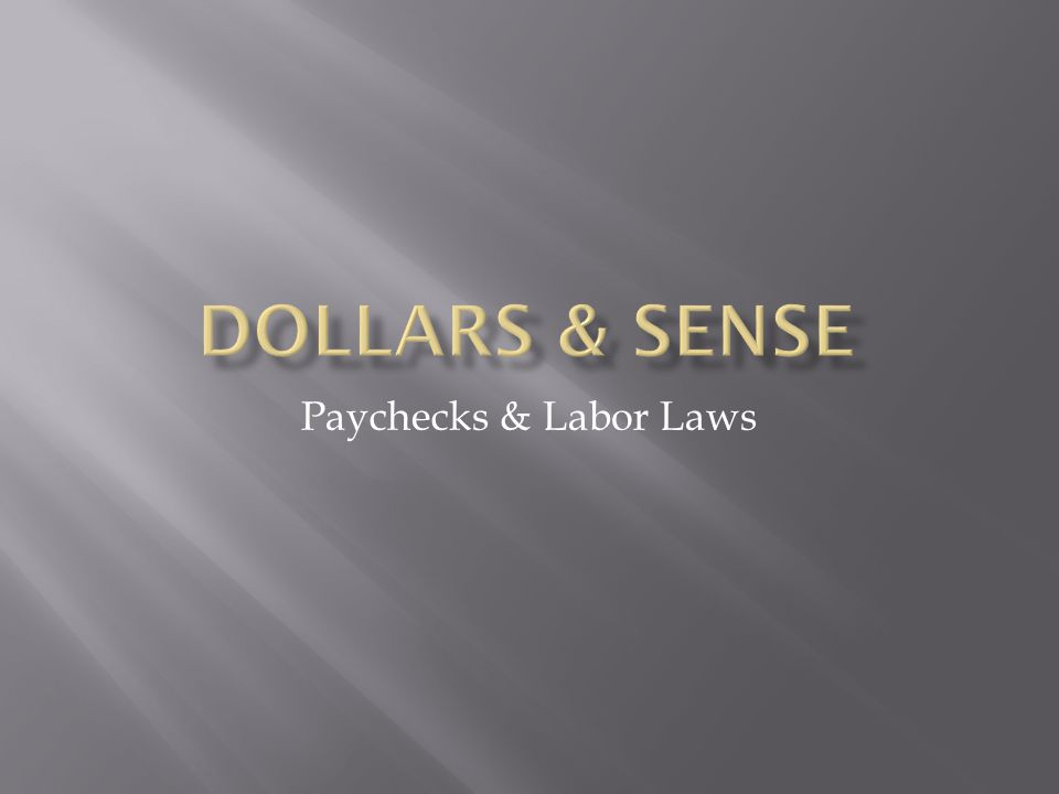 Paychecks & Labor Laws