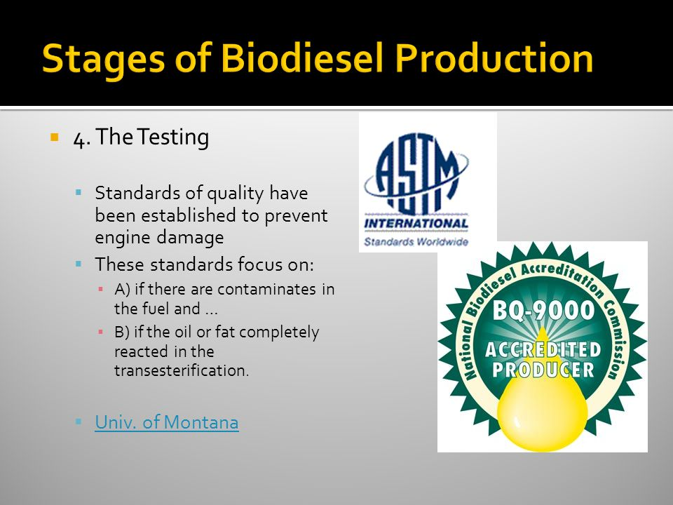  4. The Testing  Standards of quality have been established to prevent engine damage  These standards focus on: ▪ A) if there are contaminates in t