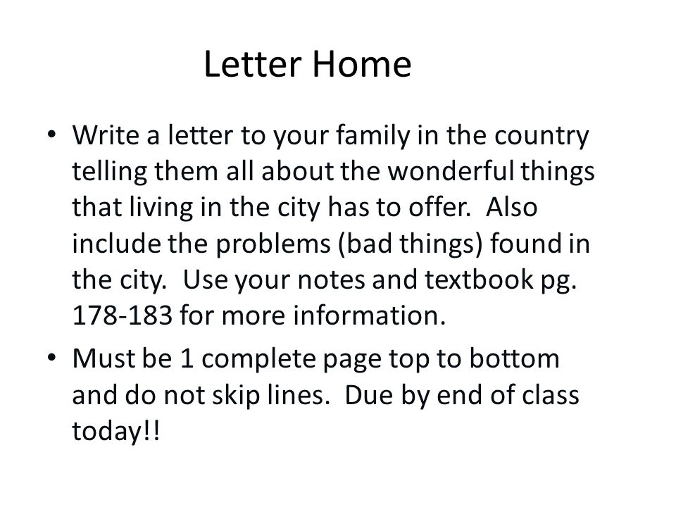Letter Home Write a letter to your family in the country telling them all about the wonderful things that living in the city has to offer. Also includ