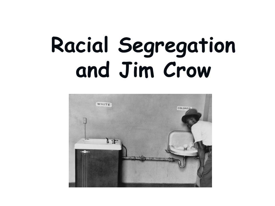 Racial Segregation and Jim Crow
