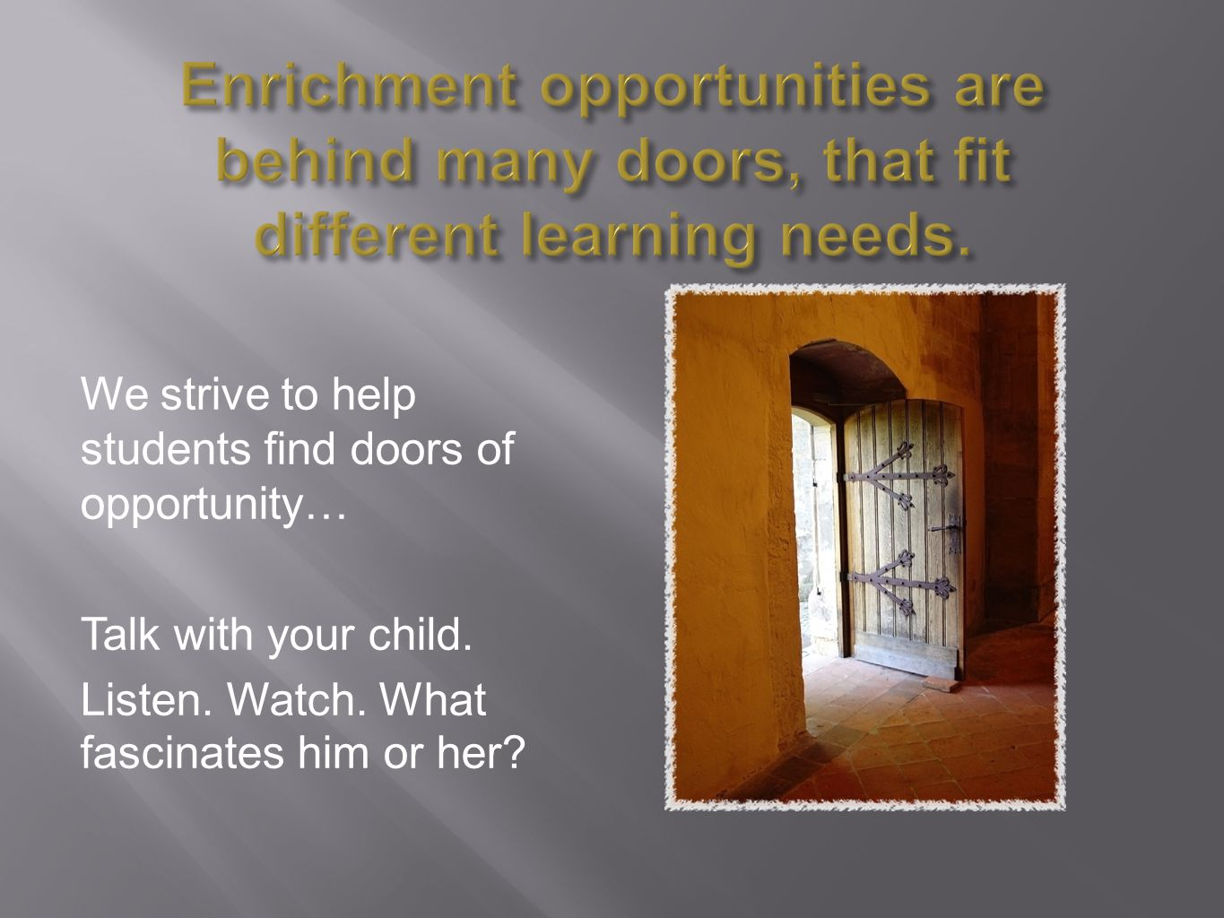 We strive to help students find doors of opportunity… Talk with your child.