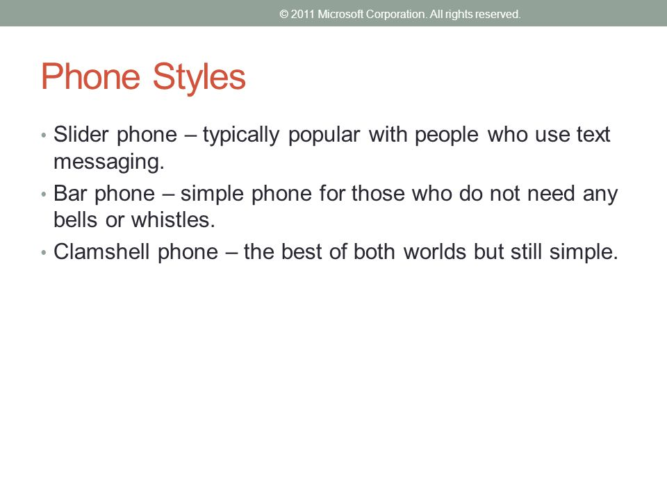 Phone Styles Slider phone – typically popular with people who use text messaging.