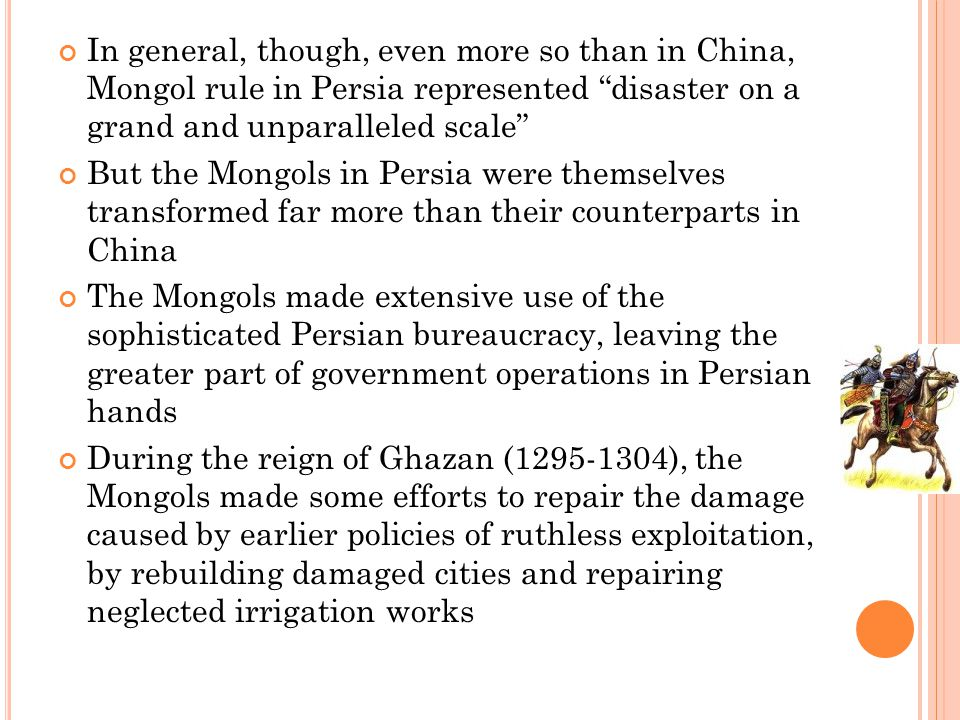 "In general, though, even more so than in China, Mongol rule in Persia represented ""disaster on a grand and unparalleled scale"" But the Mongols in Pers"