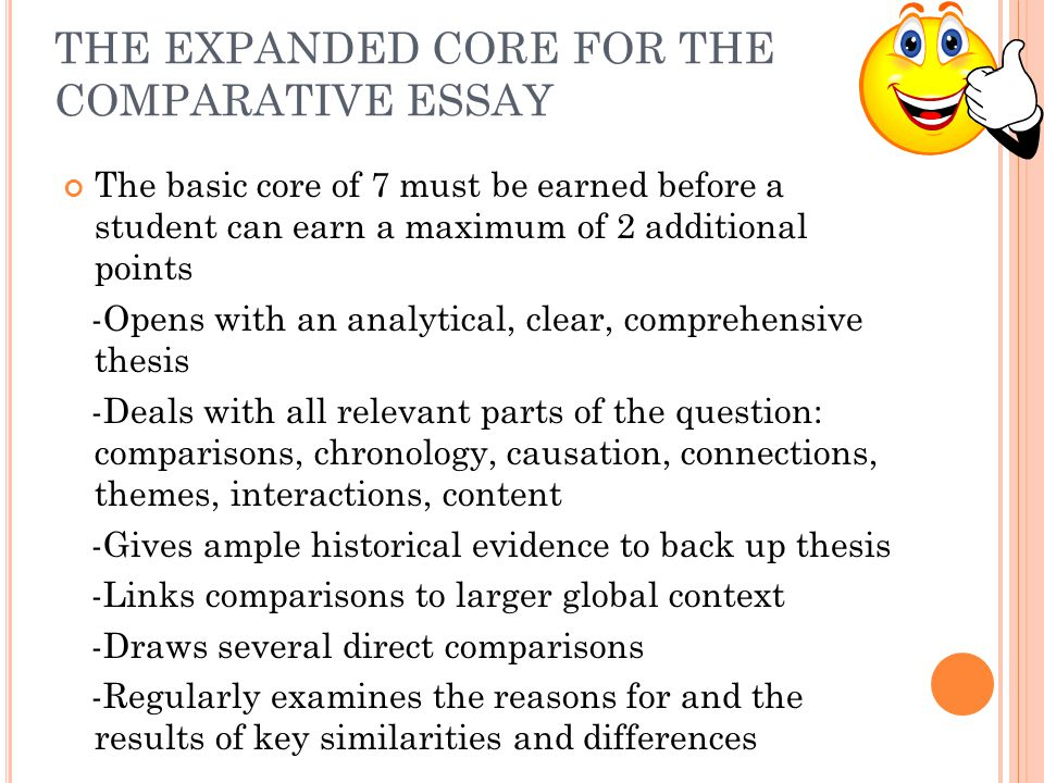THE EXPANDED CORE FOR THE COMPARATIVE ESSAY The basic core of 7 must be earned before a student can earn a maximum of 2 additional points -Opens with