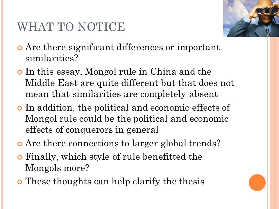 WHAT TO NOTICE Are there significant differences or important similarities? In this essay, Mongol rule in China and the Middle East are quite differen