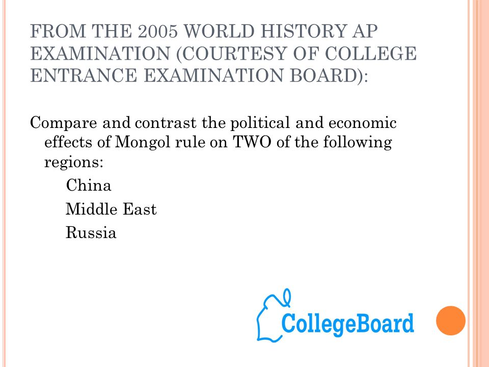 FROM THE 2005 WORLD HISTORY AP EXAMINATION (COURTESY OF COLLEGE ENTRANCE EXAMINATION BOARD): Compare and contrast the political and economic effects o