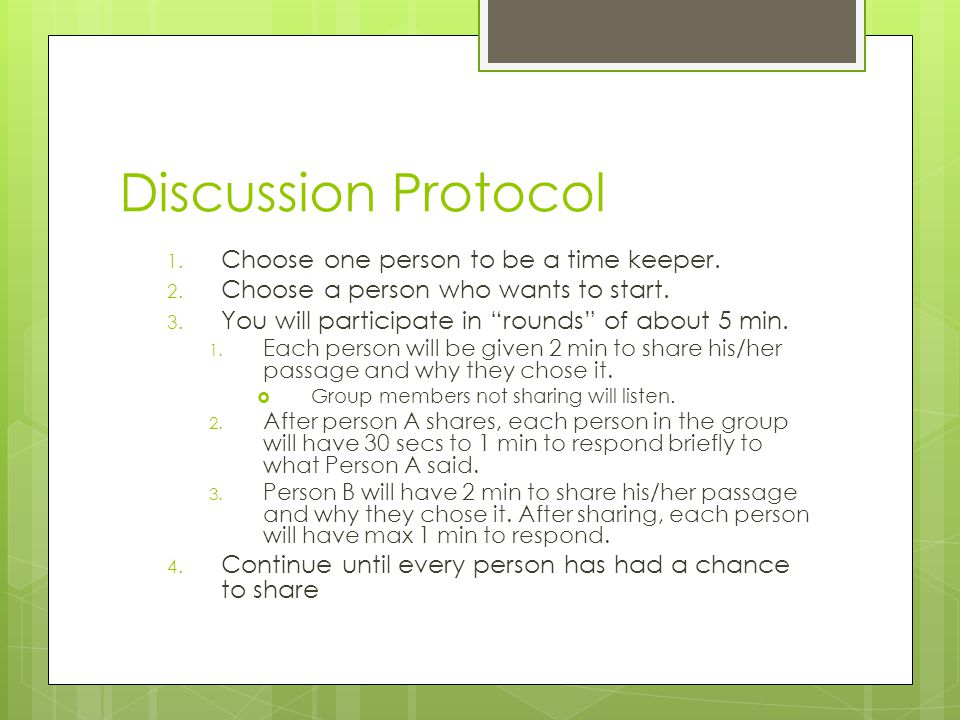 Discussion Protocol 1. Choose one person to be a time keeper.