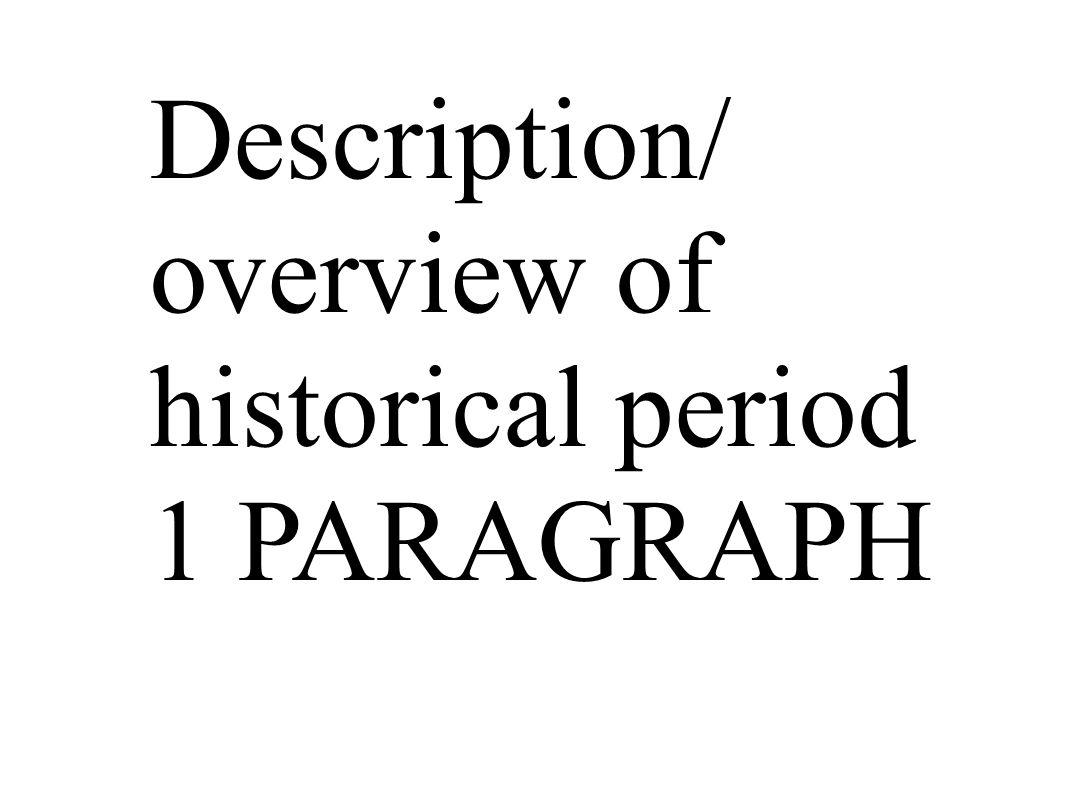 Description/ overview of historical period 1 PARAGRAPH