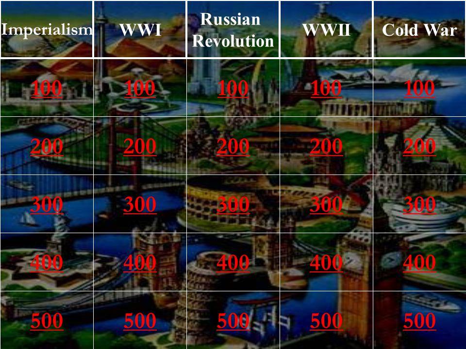 200 300 400 500 100 200 300 400 500 100 200 300 400 500 100 200 300 400 500 100 200 300 400 500 100 Imperialism WWI Russian Revolution WWIICold War