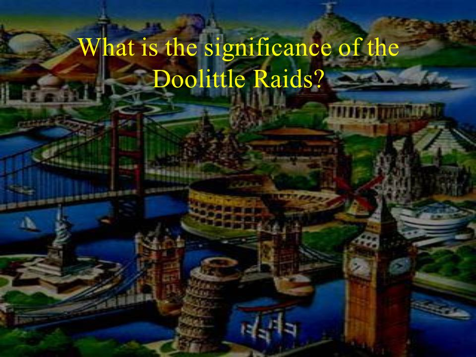 What is the significance of the Doolittle Raids