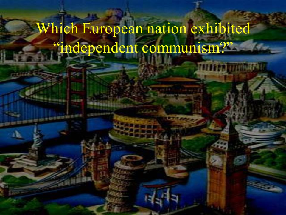 Which European nation exhibited independent communism