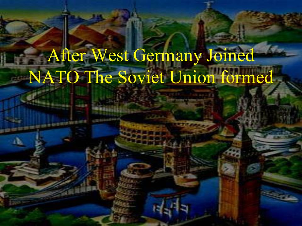 After West Germany Joined NATO The Soviet Union formed