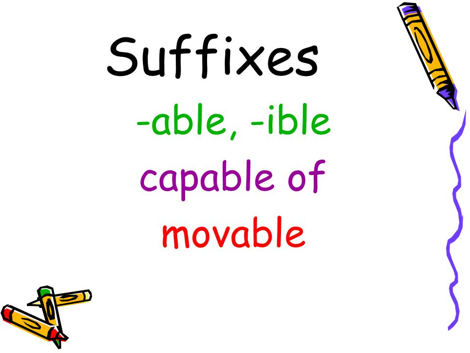 Suffixes movable –adjective capable of being moved; not fixed in one place, position, or posture.