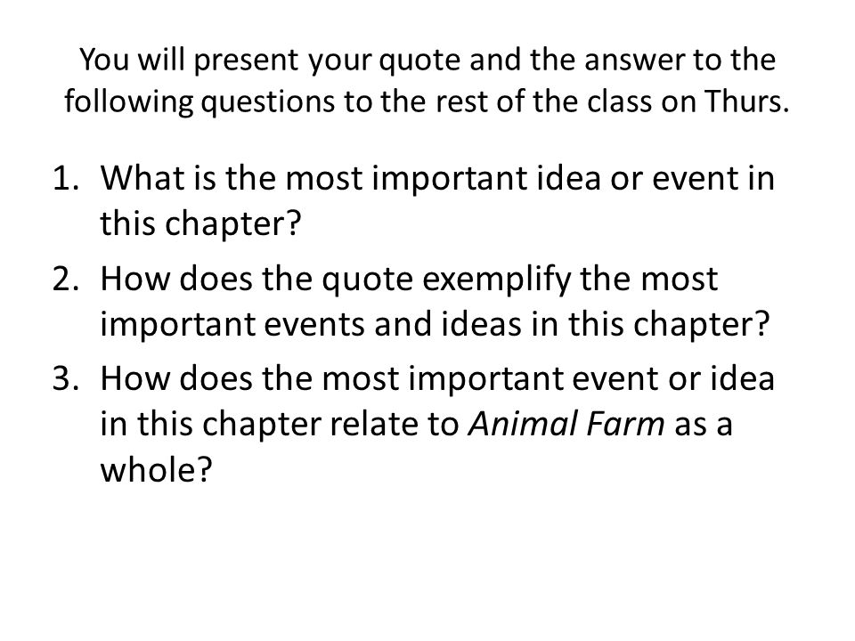 You will present your quote and the answer to the following questions to the rest of the class on Thurs.