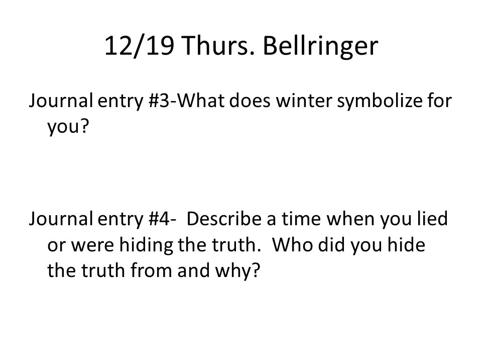12/19 Thurs. Bellringer Journal entry #3-What does winter symbolize for you.