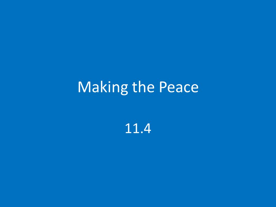 Making the Peace 11.4