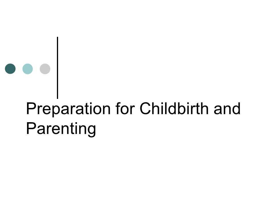 Preparation for Childbirth and Parenting
