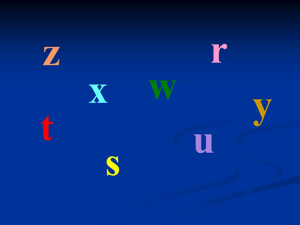 Which letter is it? r v t u y z x s w