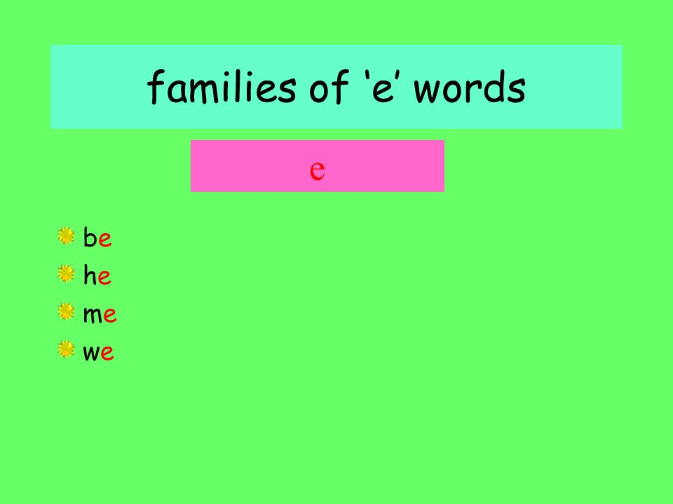families of 'e' words bebe hehe meme wewe e