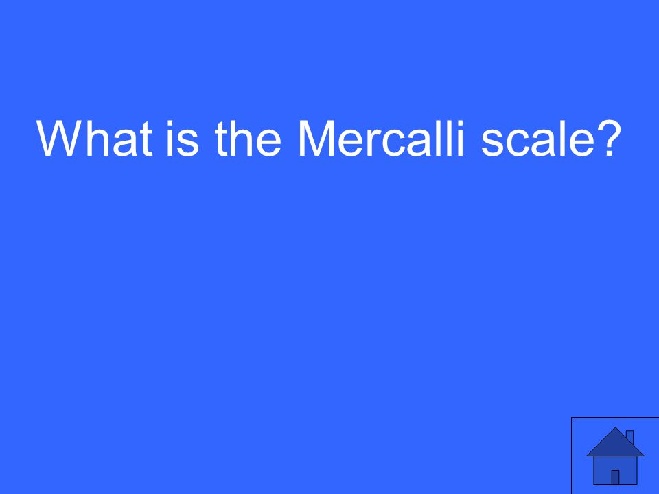 What is the Mercalli scale?