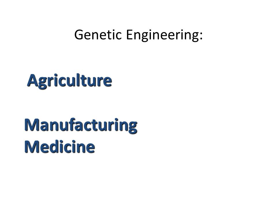 Genetic Engineering is the manipulation of the DNA in cells, to change hereditary traits.