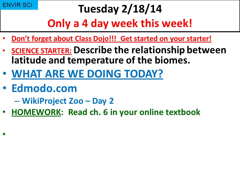 Tuesday 2/18/14 Only a 4 day week this week.Don't forget about Class Dojo!!.