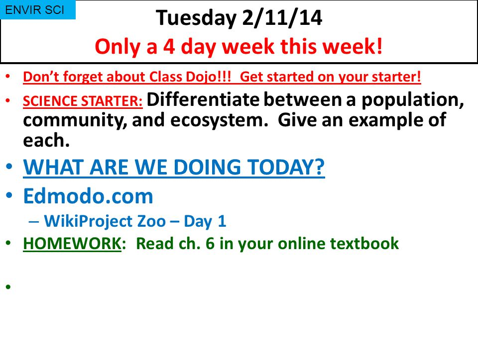 Tuesday 2/11/14 Only a 4 day week this week.Don't forget about Class Dojo!!.