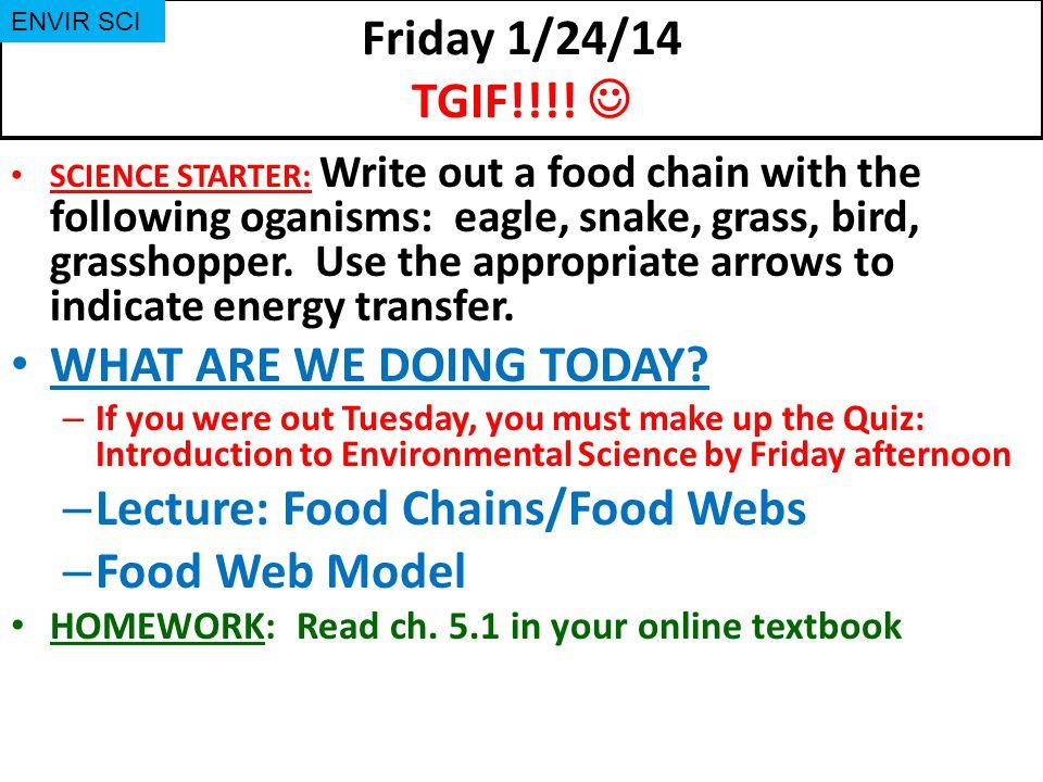 Friday 1/24/14 TGIF!!!.