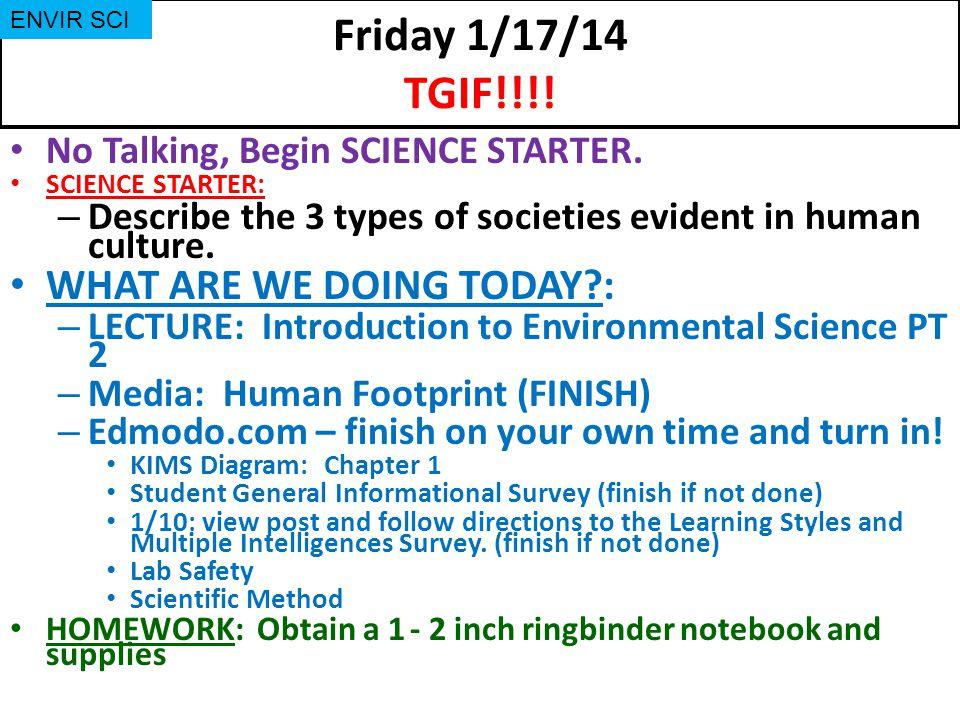Friday 1/17/14 TGIF!!!.No Talking, Begin SCIENCE STARTER.