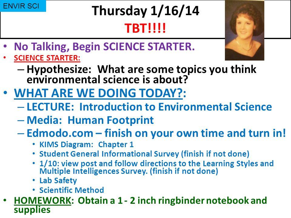 Thursday 1/16/14 TBT!!!.No Talking, Begin SCIENCE STARTER.