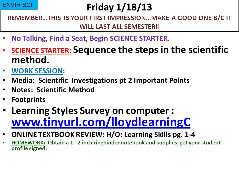 Friday 1/18/13 REMEMBER…THIS IS YOUR FIRST IMPRESSION…MAKE A GOOD ONE B/C IT WILL LAST ALL SEMESTER!.