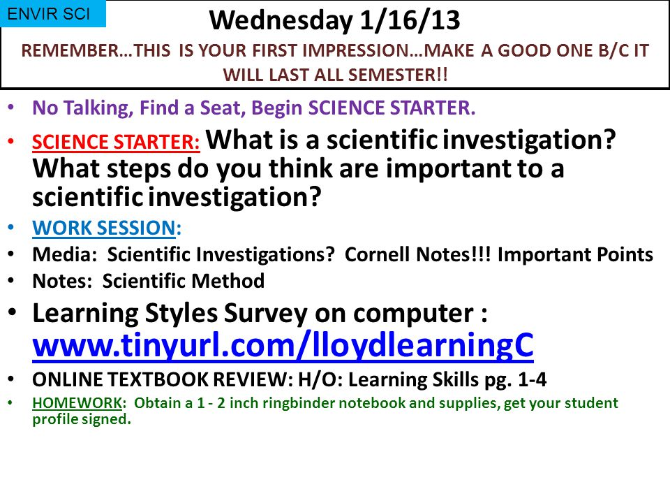 Wednesday 1/16/13 REMEMBER…THIS IS YOUR FIRST IMPRESSION…MAKE A GOOD ONE B/C IT WILL LAST ALL SEMESTER!.