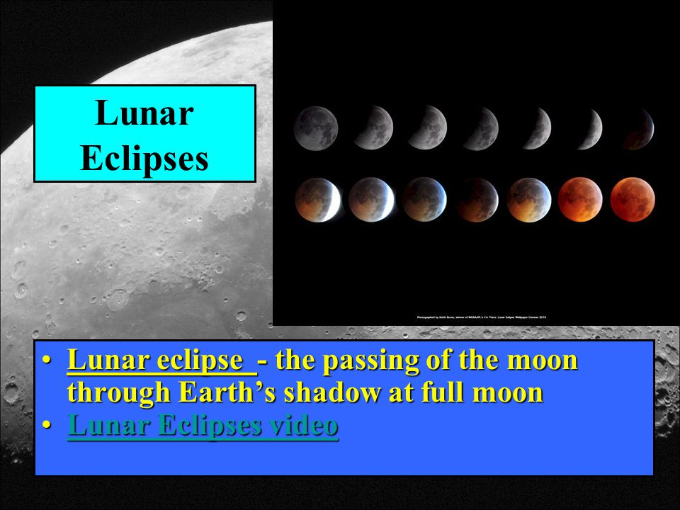 Lunar Eclipses Lunar eclipse - the passing of the moon through Earth's shadow at full moonLunar eclipse - the passing of the moon through Earth's shad