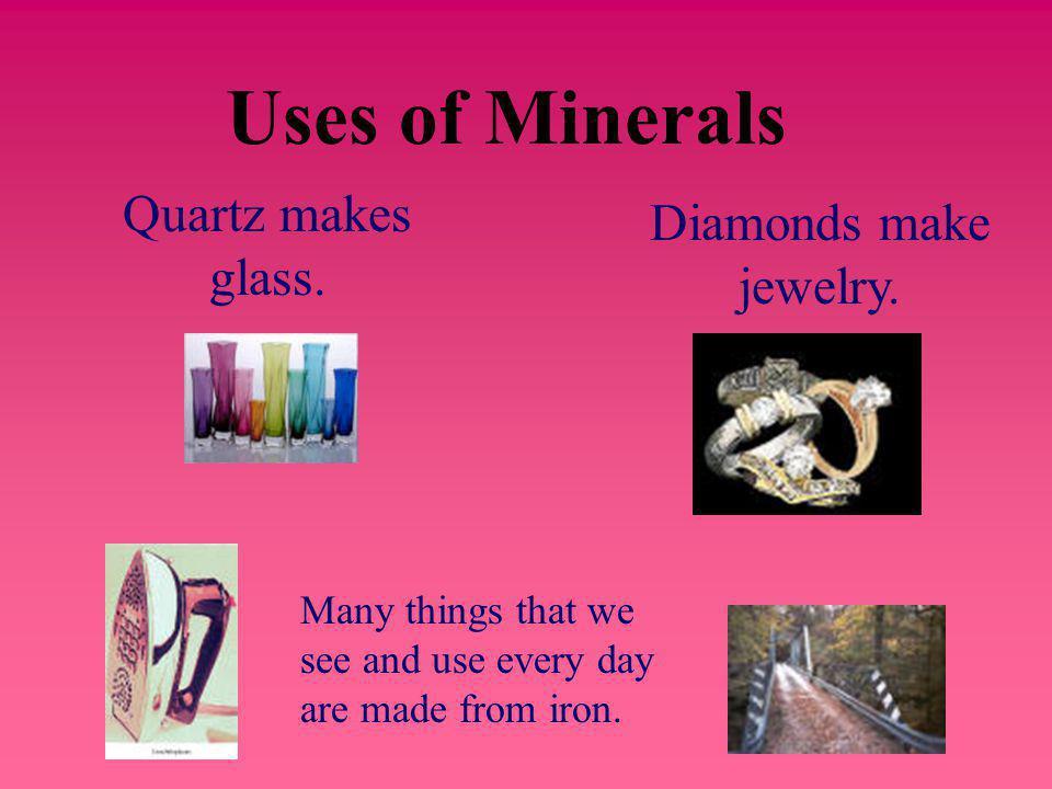 Examples of Minerals Quartz Calcite Iron Hematite Diamond