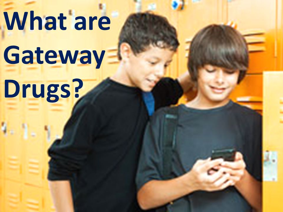 What are Gateway Drugs?
